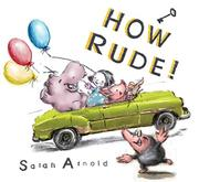 HOW RUDE! by Sarah Arnold