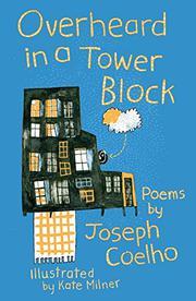 OVERHEARD IN A TOWER BLOCK by Joseph  Coelho