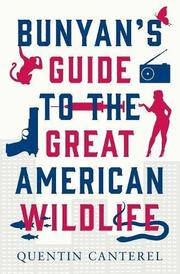 Bunyan's Guide to the Great American Wildlife by Quentin Canterel