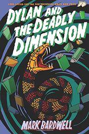 DYLAN AND THE DEADLY DIMENSION by Mark Bardwell