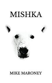 MISHKA by Mike  Maroney