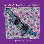 AN AUSTRALIAN 1,2,3 OF ANIMALS by Bronwyn Bancroft