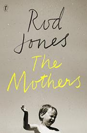 THE MOTHERS by Rod Jones