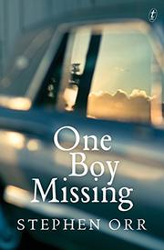 ONE BOY MISSING by Stephen Orr