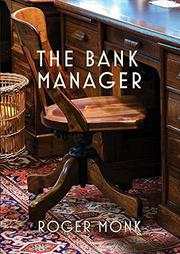 THE BANK MANAGER by Roger Monk
