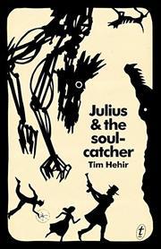JULIUS & THE SOULCATCHER by Tim Hehir