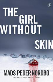 THE GIRL WITHOUT SKIN  by Mads Peder Nordbo