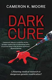 DARK CURE by Cameron K.  Moore