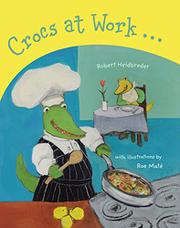 CROCS AT WORK by Robert Heidbreder