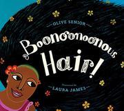 BOONOONOONOUS HAIR! by Olive Senior