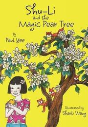 SHU-LI AND THE MAGIC PEAR TREE  by Paul Yee