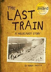 THE LAST TRAIN by Rona Arato