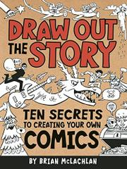DRAW OUT THE STORY by Brian McLachlan