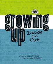GROWING UP, INSIDE AND OUT by Kira Vermond