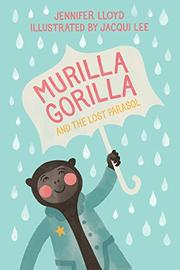 MURILLA GORILLA AND THE LOST PARASOL by Jennifer Lloyd