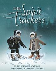 THE SPIRIT TRACKERS by Jan Bourdeau Waboose
