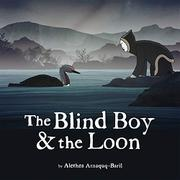 THE BLIND BOY & THE LOON by Alethea Arnaquq-Baril