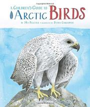 A CHILDREN'S GUIDE TO ARCTIC BIRDS by Mia Pelletier