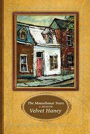 THE MOUSEHOUSE YEARS by Velvet Haney