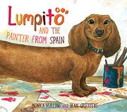 LUMPITO AND THE PAINTER FROM SPAIN by Monica Kulling