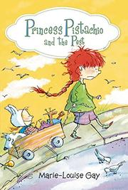 PRINCESS PISTACHIO AND THE PEST by Marie-Louise Gay