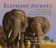 ELEPHANT JOURNEY by Rob Laidlaw