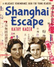 SHANGHAI ESCAPE by Kathy Kacer