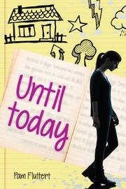 UNTIL TODAY by Pam Fluttert