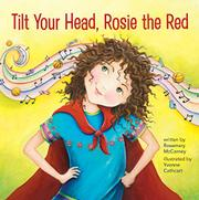 TILT YOUR HEAD, ROSIE THE RED by Rosemary McCarney