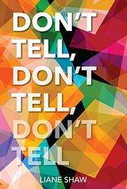 DON'T TELL, DON'T TELL, DON'T TELL by Liane Shaw