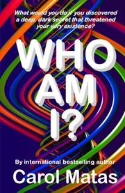 Who Am I? by Carol Matas