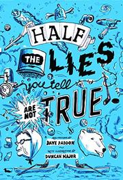 HALF THE LIES YOU TELL ARE NOT TRUE by Dave Paddon