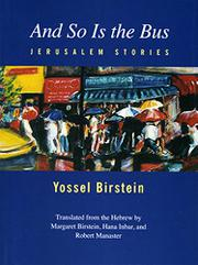 AND SO IS THE BUS by Yossel Birstein
