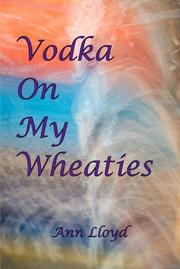 VODKA ON MY WHEATIES by Ann Lloyd