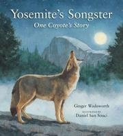 YOSEMITE'S SONGSTER by Ginger Wadsworth