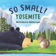 SO SMALL! YOSEMITE by Melissa  Iwai
