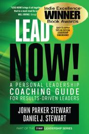 Lead Now!  by John Parker Stewart