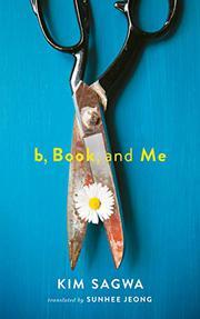 B, BOOK, AND ME by Kim Sagwa