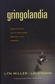 GRINGOLANDIA by Lyn Miller-Lachmann