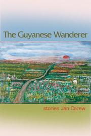 THE GUYANESE WANDERER by Jan Carew