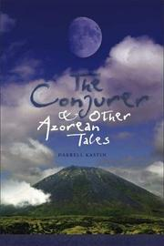 The Conjurer and Other Azorean Tales by Darrell Kastin
