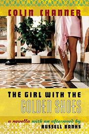 THE GIRL WITH THE GOLDEN SHOES by Colin Channer