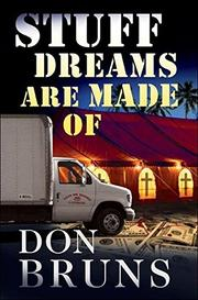 STUFF DREAMS ARE MADE OF  by Don Bruns