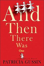 AND THEN THERE WAS ONE by Patricia Gussin