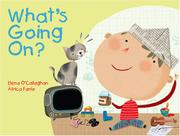 WHAT'S GOING ON? by Elena O'Callaghan