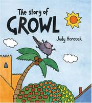 THE STORY OF GROWL by Judy Horacek