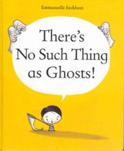 THERE'S NO SUCH THING AS GHOSTS! by Emmanuelle Eeckhout