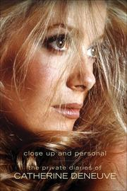 CLOSE UP AND PERSONAL by Catherine Deneuve