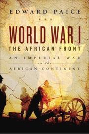 WORLD WAR I by Edward Paice