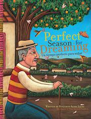 Book Cover for A PERFECT SEASON FOR DREAMING / UN TIEMPO PERFECTO PARA SOÑAR
